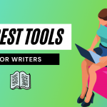 10 Best Tools Every Content Writer Should Use While Blogging